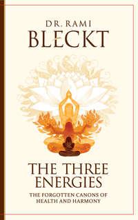 Обложка «The Three Energies. The Forgotten Canons of Health and Harmony»