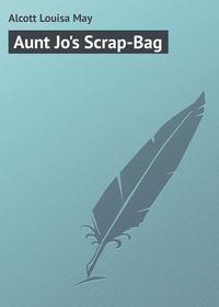 Обложка «Aunt Jo's Scrap-Bag»