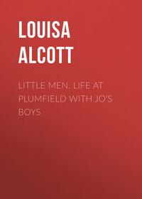 Обложка «Little Men. Life at Plumfield with Jo's Boys»