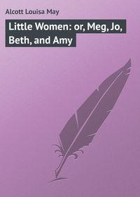 Обложка «Little Women: or, Meg, Jo, Beth, and Amy»