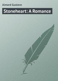 Обложка «Stoneheart: A Romance»