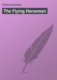 Обложка «The Flying Horseman»