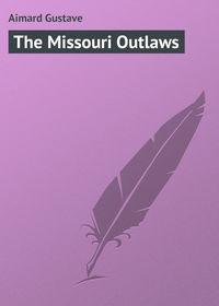 Обложка «The Missouri Outlaws»