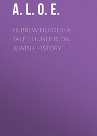 Обложка «Hebrew Heroes: A Tale Founded on Jewish History»