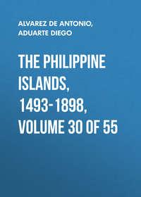 Обложка «The Philippine Islands, 1493-1898, Volume 30 of 55»