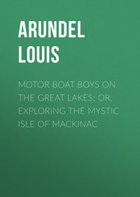 Обложка «Motor Boat Boys on the Great Lakes; or, Exploring the Mystic Isle of Mackinac»