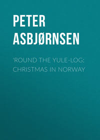 Обложка «'Round the yule-log: Christmas in Norway»