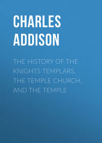 Обложка «The History of the Knights Templars, the Temple Church, and the Temple»