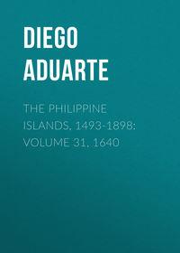 Обложка «The Philippine Islands, 1493-1898: Volume 31, 1640»
