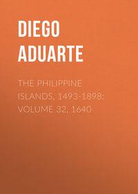 Обложка «The Philippine Islands, 1493-1898: Volume 32, 1640»