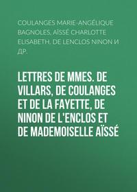 Обложка «Lettres de Mmes. de Villars, de Coulanges et de La Fayette, de Ninon de L'Enclos et de Mademoiselle Aïssé»