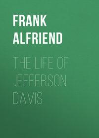 Обложка «The Life of Jefferson Davis»