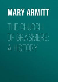 Обложка «The Church of Grasmere: A History»