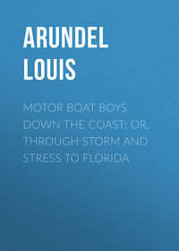 Обложка «Motor Boat Boys Down the Coast; or, Through Storm and Stress to Florida»