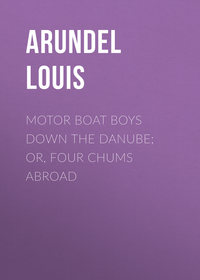Обложка «Motor Boat Boys Down the Danube; or, Four Chums Abroad»