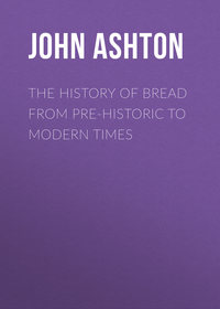Обложка «The History of Bread From Pre-historic to Modern Times»