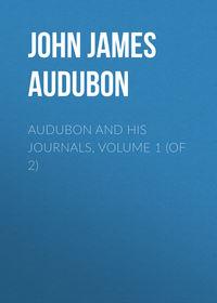 Обложка «Audubon and his Journals, Volume 1 (of 2)»