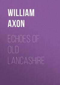 Обложка «Echoes of old Lancashire»