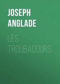 Обложка «Les Troubadours»