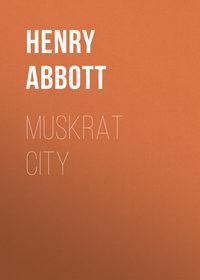 Обложка «Muskrat City»