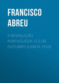Обложка «A Revolução Portugueza: O 5 de Outubro (Lisboa 1910)»