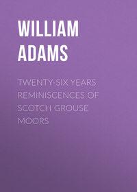Обложка «Twenty-Six Years Reminiscences of Scotch Grouse Moors»