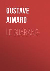 Обложка «Le Guaranis»