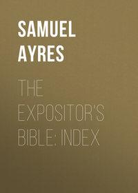 Обложка «The Expositor's Bible: Index»