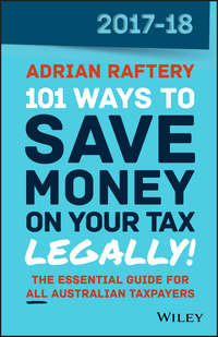 Обложка «101 Ways to Save Money on Your Tax – Legally! 2017-2018»