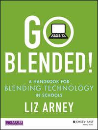 Обложка «Go Blended!. A Handbook for Blending Technology in Schools»