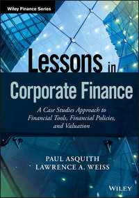 Обложка «Lessons in Corporate Finance. A Case Studies Approach to Financial Tools, Financial Policies, and Valuation»