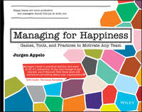 Обложка «Managing for Happiness. Games, Tools, and Practices to Motivate Any Team»
