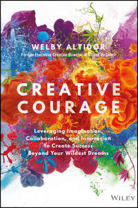 Обложка «Creative Courage. Leveraging Imagination, Collaboration, and Innovation to Create Success Beyond Your Wildest Dreams»