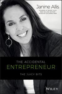 Обложка «The Accidental Entrepreneur. The Juicy Bits»