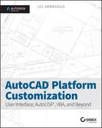 Обложка «AutoCAD Platform Customization. User Interface, AutoLISP, VBA, and Beyond»