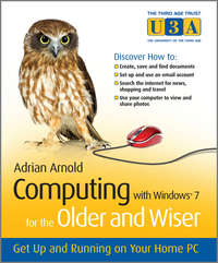 Обложка «Computing with Windows 7 for the Older and Wiser. Get Up and Running on Your Home PC»