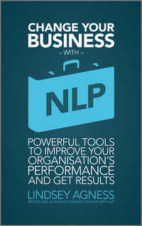 Обложка «Change Your Business with NLP. Powerful tools to improve your organisation's performance and get results»