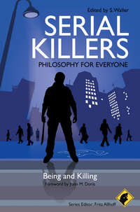 Обложка «Serial Killers - Philosophy for Everyone. Being and Killing»