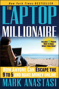 Обложка «The Laptop Millionaire. How Anyone Can Escape the 9 to 5 and Make Money Online»