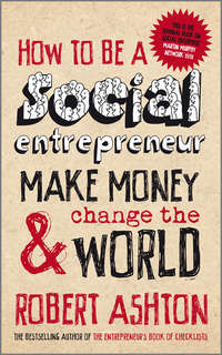 Обложка «How to be a Social Entrepreneur. Make Money and Change the World»