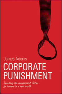 Обложка «Corporate Punishment. Smashing the Management Clichés for Leaders in a New World»