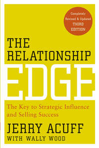 Обложка «The Relationship Edge. The Key to Strategic Influence and Selling Success»
