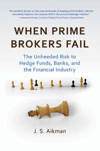 Обложка «When Prime Brokers Fail. The Unheeded Risk to Hedge Funds, Banks, and the Financial Industry»