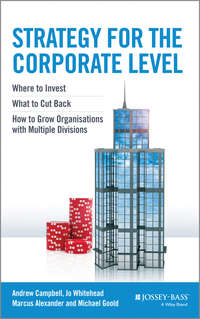 Обложка «Strategy for the Corporate Level. Where to Invest, What to Cut Back and How to Grow Organisations with Multiple Divisions»