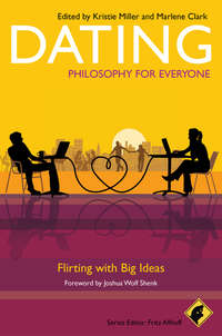 Обложка «Dating - Philosophy for Everyone. Flirting With Big Ideas»