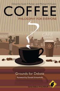 Обложка «Coffee - Philosophy for Everyone. Grounds for Debate»