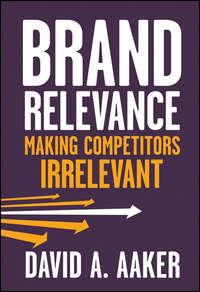 Обложка «Brand Relevance. Making Competitors Irrelevant»