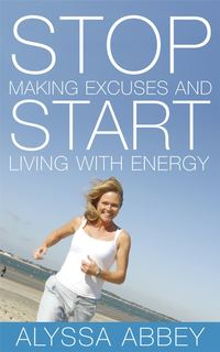 Обложка «Stop Making Excuses and Start Living With Energy»