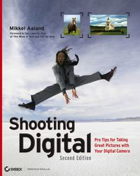 Обложка «Shooting Digital. Pro Tips for Taking Great Pictures with Your Digital Camera»