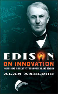 Обложка «Edison on Innovation. 102 Lessons in Creativity for Business and Beyond»